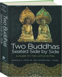 TWO BUDDHAS SEATED SIDE BY SIDE: A Guide to the <I>Lotus Sutra</I>