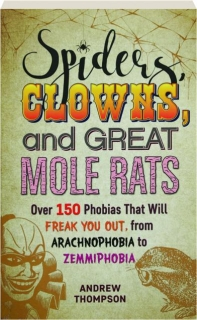 SPIDERS, CLOWNS, AND GREAT MOLE RATS