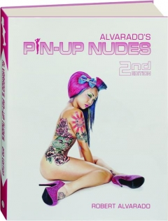 ALVARADO'S PIN-UP NUDES, 2ND EDITION