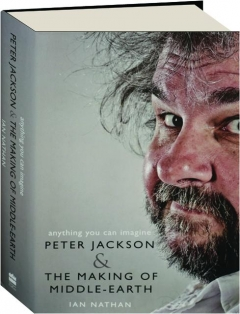 ANYTHING YOU CAN IMAGINE: Peter Jackson & the Making of Middle-earth