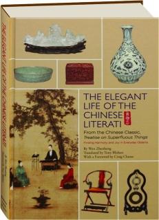 THE ELEGANT LIFE OF THE CHINESE LITERATI