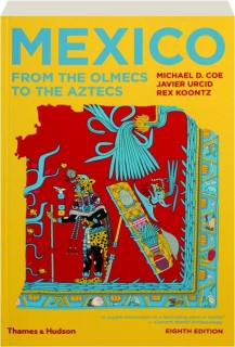 MEXICO, EIGHTH EDITION REVISED: From the Olmecs to the Aztecs