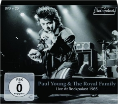 PAUL YOUNG & THE ROYAL FAMILY: Live at Rockpalast 1985