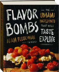 FLAVOR BOMBS: The Umami Ingredients That Make Taste Explode
