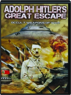 ADOLPH HITLER'S GREAT ESCAPE