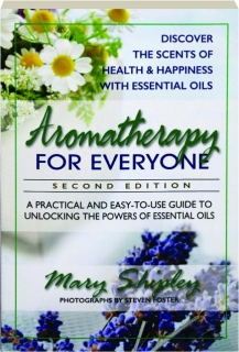 AROMATHERAPY FOR EVERYONE, SECOND EDITION