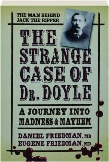 THE STRANGE CASE OF DR. DOYLE: A Journey into Madness & Mayhem
