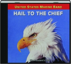 HAIL TO THE CHIEF: United States Marine Band