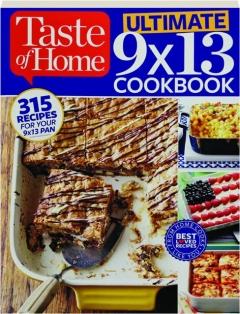 <I>TASTE OF HOME</I> ULTIMATE 9X13 COOKBOOK