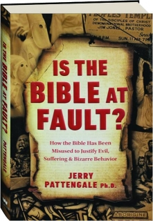 IS THE BIBLE AT FAULT?