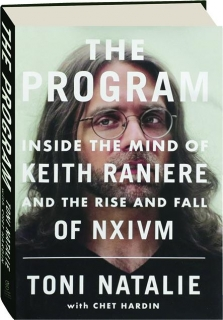 THE PROGRAM: Inside the Mind of Keith Reniere and the Rise and Fall of NXIVM