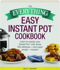 THE EVERYTHING EASY INSTANT POT COOKBOOK