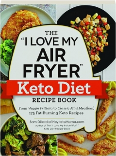 "THE ""I LOVE MY AIR FRYER"" KETO DIET RECIPE BOOK"