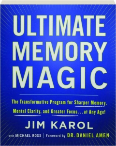 ULTIMATE MEMORY MAGIC: The Transformative Program for Sharper Memory, Mental Clarity, and Greater Focus...at Any Age!