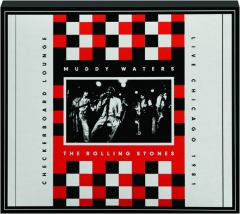 MUDDY WATERS / THE ROLLING STONES: Checkerboard Lounge