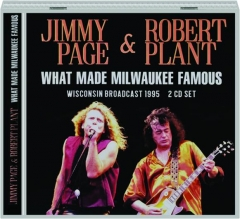 JIMMY PAGE & ROBERT PLANT: What Made Milwaukee Famous