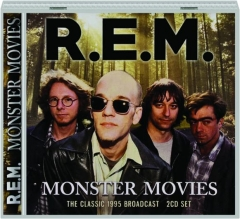 R.E.M: Monster Movies
