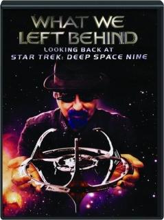 WHAT WE LEFT BEHIND: Looking Back at Star Trek--Deep Space Nine