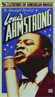 THE WONDERFUL WORLD OF LOUIS ARMSTRONG: Legends of American Music