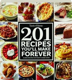 <I>TASTE OF HOME</I> 201 RECIPES YOU'LL MAKE FOREVER
