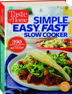 <I>TASTE OF HOME</I> SIMPLE, EASY, FAST SLOW COOKER