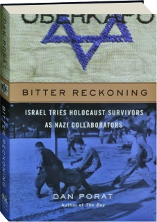 BITTER RECKONING: Israel Tries Holocaust Survivors as Nazi Collaborators