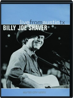 BILLY JOE SHAVER: Live from Austin, TX