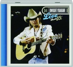 DWIGHT YOAKAM: Live from Austin, TX