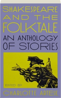 SHAKESPEARE AND THE FOLKTALE: An Anthology of Stories