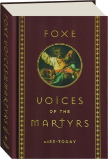 FOXE: Voices of the Martyrs, AD33-Today