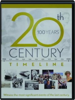 20TH CENTURY TIMELINE: 100 Years