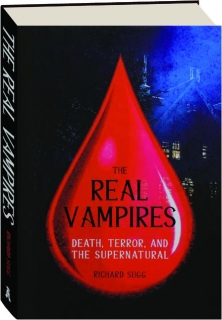 THE REAL VAMPIRES: Death, Terror, and the Supernatural