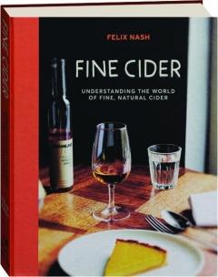 FINE CIDER: Understanding the World of Fine, Natural Cider