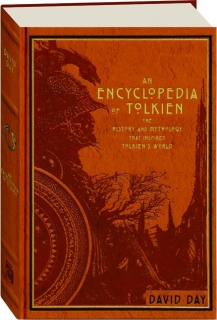 AN ENCYCLOPEDIA OF TOLKIEN: The History and Mythology That Inspired Tolkien's World