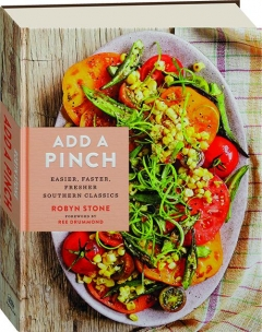 ADD A PINCH: Easier, Faster, Fresher Southern Classics