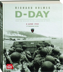 D-DAY: From the Invasion to the Liberation of Paris