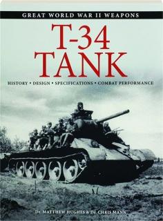T-34 TANK: Great World War II Weapons