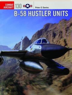 B-58 HUSTLER UNITS: Combat Aircraft 130