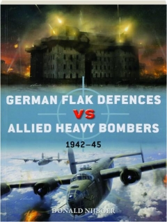 GERMAN FLAK DEFENCES VS ALLIED HEAVY BOMBERS 1942-45: Duel 98
