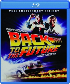 BACK TO THE FUTURE, 25TH ANNIVERSARY TRILOGY