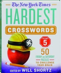 <I>THE NEW YORK TIMES</I> HARDEST CROSSWORDS, VOLUME 5