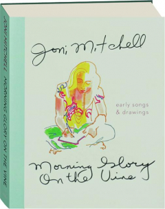 MORNING GLORY ON THE VINE: Early Songs & Drawings