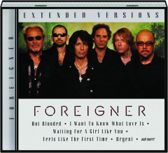 FOREIGNER: Extended Versions