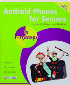 ANDROID PHONES FOR SENIORS IN EASY STEPS, 2ND EDITION