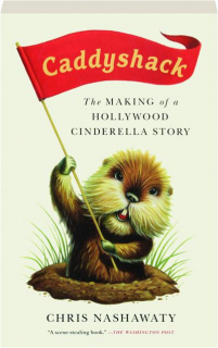 <I>CADDYSHACK:</I> The Making of a Hollywood Cinderella Story