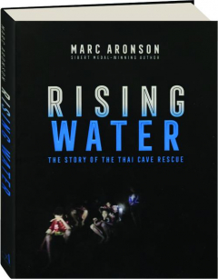 RISING WATER: The Story of the Thai Cave Rescue