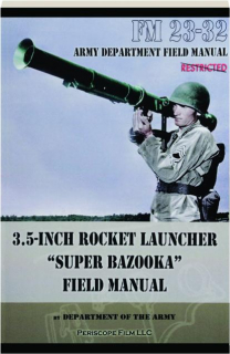 "3.5-INCH ROCKET LAUNCHER ""SUPER BAZOOKA"" FIELD MANUAL"
