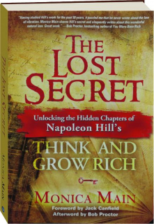 THE LOST SECRET: Unlocking the Hidden Chapters of Napoleon Hill's <I>Think and Grow Rich</I>