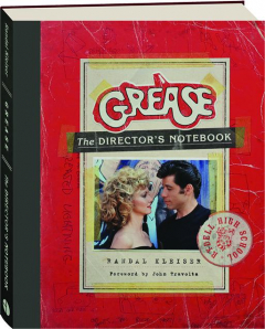 <I>GREASE:</I> The Director's Notebook