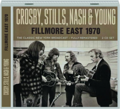 CROSBY, STILLS, NASH & YOUNG: Fillmore East 1970